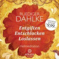 Entgiften – Entschlacken – Loslassen von Ruediger Dahlke